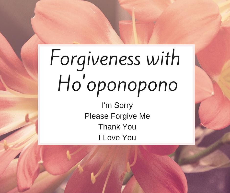 Forgiveness with Ho'oponopono