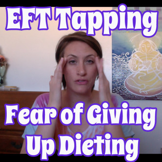 eft tapping for fear of giving up dieting video